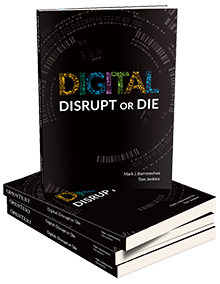 Digital: Disrupt or Die